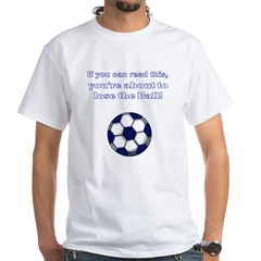 lose_the_ball_black White T-Shirt
