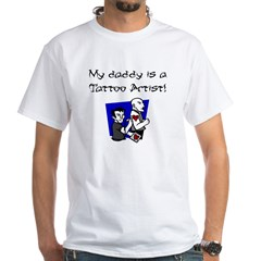 My Daddy is a Tattoo Artist White T-Shirt