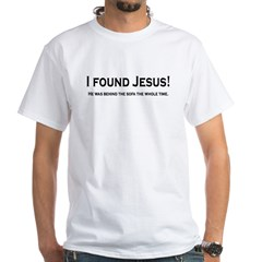 Found Jesus White T-Shirt