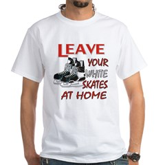 LEAVE YOUR WHITE SKATES AT HO White T-Shirt