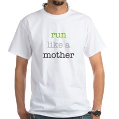 Mother Run Design White T-Shirt