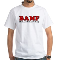 BAMF White T-Shirt