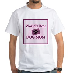 World's Best Dog Mom White T-Shirt