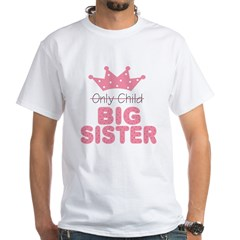 Only Child Big Sister White T-Shirt