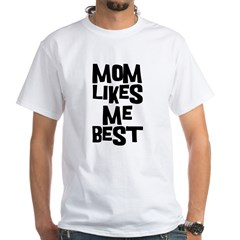 Mom Likes Me White T-Shirt