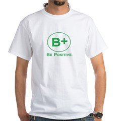 be positive 2.jpg White T-Shirt