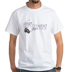 Dear Deploymen White T-Shirt