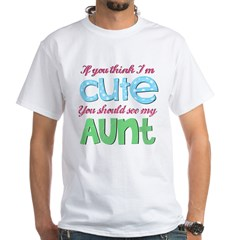 If You Think I'm Cute White T-Shirt
