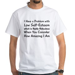 I Have Problem White T-Shirt