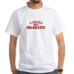A Little Bit Dramatic Women's Pink White T-Shirt