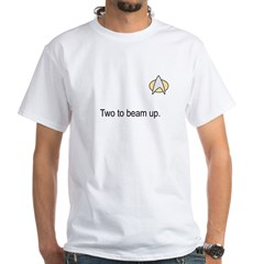 Two to beam up White T-Shirt