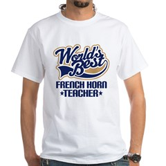 French Horn Teacher White T-Shirt