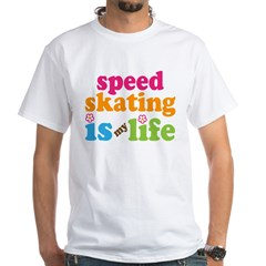 Speed Skating Is My Life Gift White T-Shirt