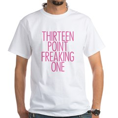 Thirteen Point Freaking One P White T-Shirt
