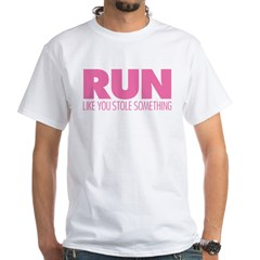 Run Like You Stole Something White T-Shirt
