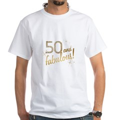50 and Fabulous Gold and Glitter White T-Shirt
