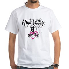 high voltage line wife white shirt White T-Shirt