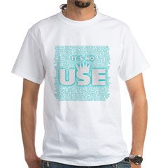 SOS10 - 'It's No Use' Fitted White T-Shirt