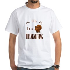 It's Thanksgiving! White T-Shirt