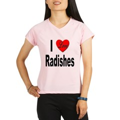 I Love Radishes Performance Dry T-Shirt