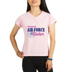 Proud Air Force Sister Performance Dry T-Shirt