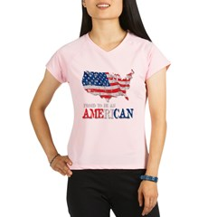 Proud to be an American Performance Dry T-Shirt