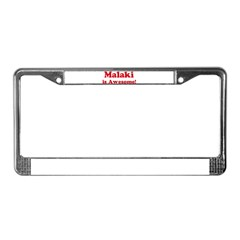 Malaki is Awesome License Plate Frame