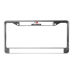 I Love HEATHER License Plate Frame