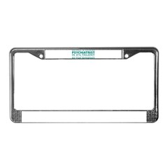 Good Psychiatrist License Plate Frame
