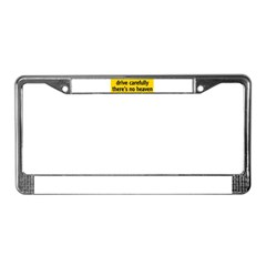 "Bumper Sticker ""drive carfully, there's no heaven"" License Plate Frame"