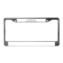 Behave / Believe License Plate Frame