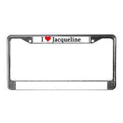 I Love Jacqueline License Plate Frame