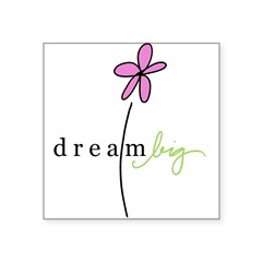 "Dream Big Rectangle Square Sticker 3"" x 3"""