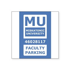 "Miskatonic University Parking Pass (Faculty) Square Sticker 3"" x 3"""