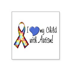 "I love my child with autism Rectangle Square Sticker 3"" x 3"""