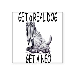 "Get a Real Dog ~ Get a Neo Rectangle Square Sticker 3"" x 3"""