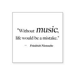 "Without music, life is a mist Sticker (Rectangular Square Sticker 3"" x 3"""