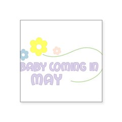 "Due in May Rectangle Square Sticker 3"" x 3"""