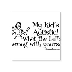 "My kid's Autistic Rectangle Square Sticker 3"" x 3"""