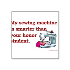 "Sewing Machine/Honor Student Rectangle Square Sticker 3"" x 3"""
