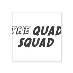 "THE QUAD SQUAD Rectangle Square Sticker 3"" x 3"""