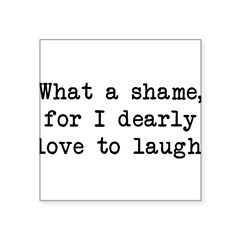 "Dearly Love to Laugh Rectangle Square Sticker 3"" x 3"""