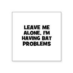 "leave me alone, I'm having ba Sticker (Rectangular Square Sticker 3"" x 3"""
