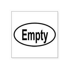 "EMPTY Oval Square Sticker 3"" x 3"""