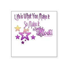 "Life's What You make it Rectangle Square Sticker 3"" x 3"""
