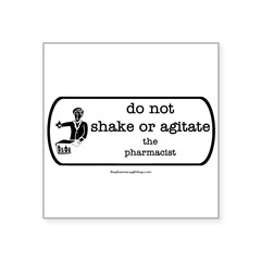 "Do not shake or agitate pharm Rectangle Square Sticker 3"" x 3"""