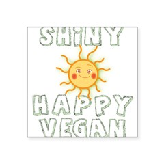 "Shiny Happy Vegan Square Sticker 3"" x 3"""