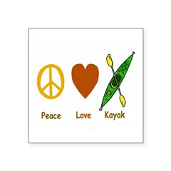"Peace,Luv,Kayak Square Sticker 3"" x 3"""