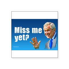 "Miss Me Yet? Rectangle Square Sticker 3"" x 3"""