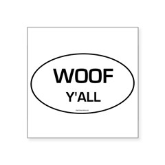 "Woof Y'all (Oval) Square Sticker 3"" x 3"""